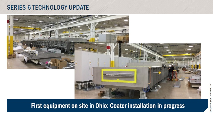 'Front End' Series 6 production tools at its Ohio plant to be operational in the fourth quarter of 2017 and volume production started in the second quarter of 2018.